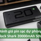 Đánh giá pin sạc dự phòng Black Shark 20000mAh 50W - Ảnh đại diện