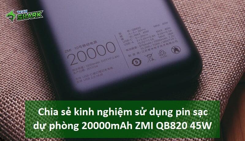 Chia sẻ kinh nghiệm sử dụng pin sạc dự phòng 20000mAh ZMI QB820 45W - Ảnh đại diện