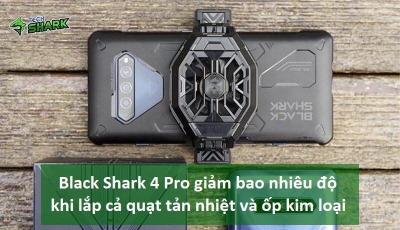 Black Shark 4 Pro giảm bao nhiêu độ khi lắp quạt tản nhiệt và ốp kim loại - Ảnh đại diện