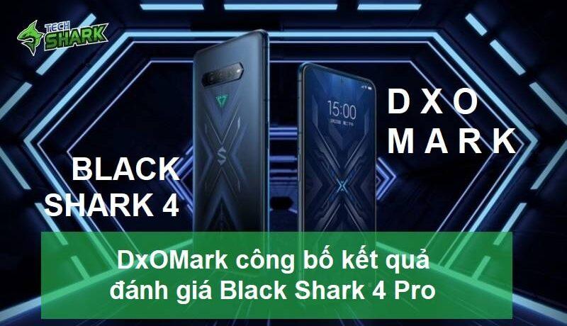 DxOMark công bố kết quả đánh giá âm thanh Black Shark 4 Pro - Ảnh đại diện