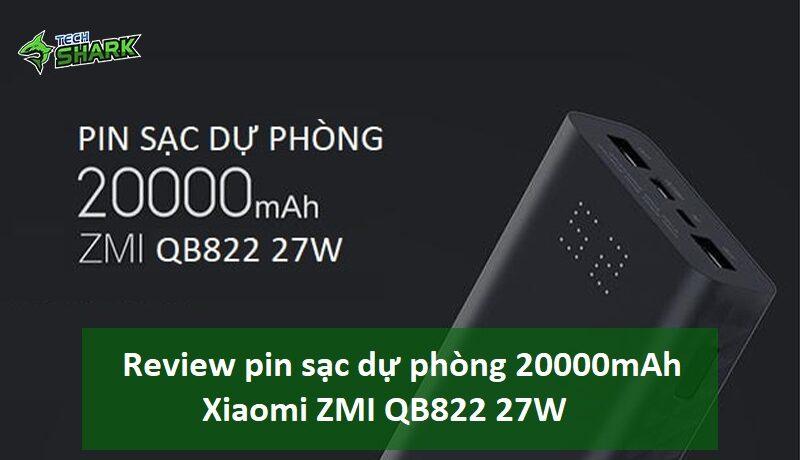 Review pin sạc dự phòng 20000mAh Xiaomi ZMI QB822 27W - Ảnh đại diện