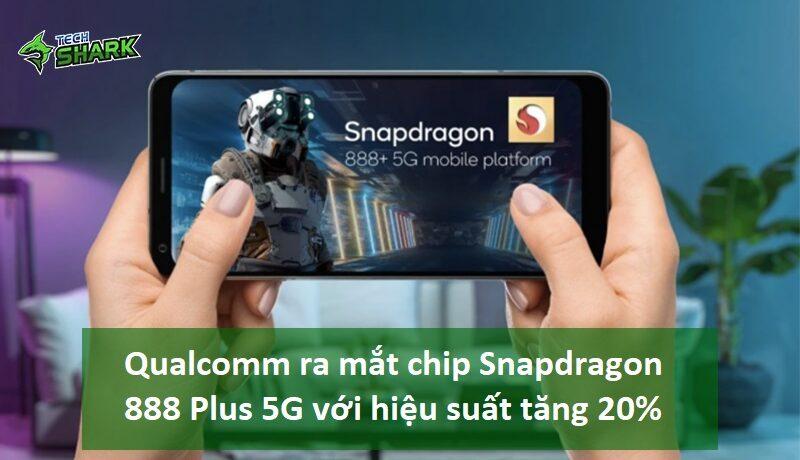 Qualcomm ra mắt chip Snapdragon 888 Plus 5G với hiệu suất tăng 20% - Ảnh đại diện