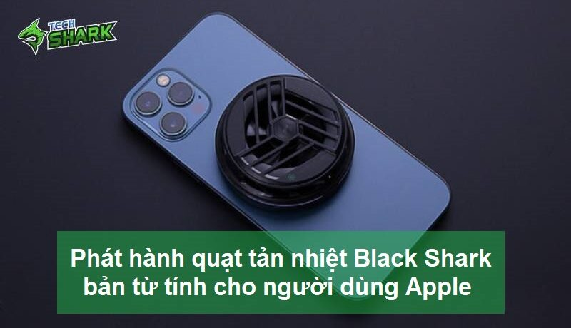 Phát hành quạt tản nhiệt Black Shark phiên bản từ tính cho người dùng Apple - Ảnh đại diện