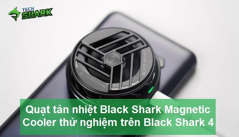 Thử nghiệm quạt tản nhiệt Black Shark Magnetic Cooler trên Black Shark 4 - Ảnh đại diện