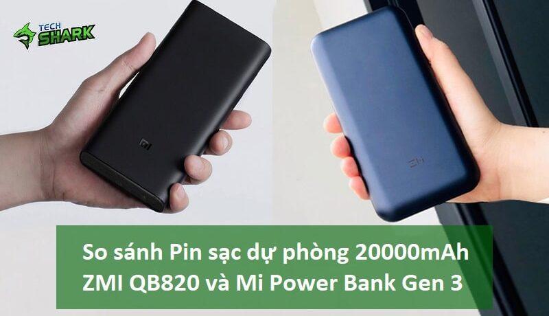 So sánh Pin sạc dự phòng 20000mAh ZMI QB820 và Mi Power Bank Gen 3 - Ảnh đại diện