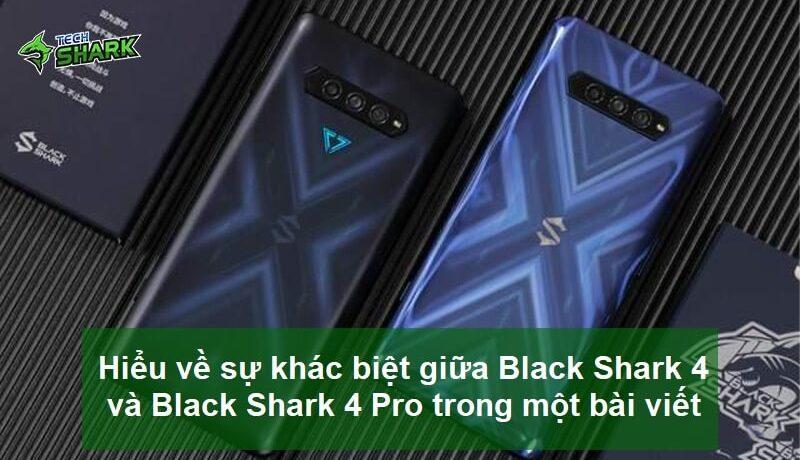 Hiểu về sự khác biệt giữa Black Shark 4 và Black Shark 4 Pro trong một bài viết - Ảnh đại diện