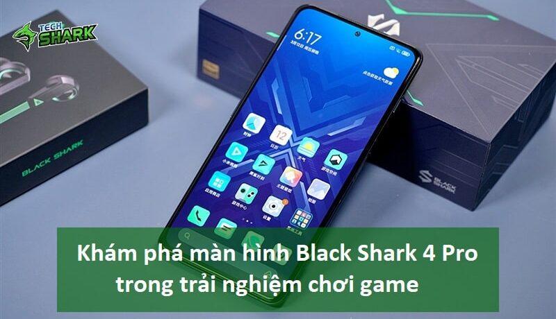Khám phá màn hình của Black Shark 4 Pro trong trải nghiệm chơi game - Ảnh đại diện